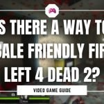 Is There A Way To Disable Friendly Fire In Left 4 Dead 2