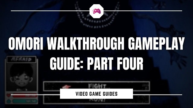 Omori Walkthrough Gameplay Guide Part Four