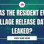 Was The Resident Evil Village Release Date leaked