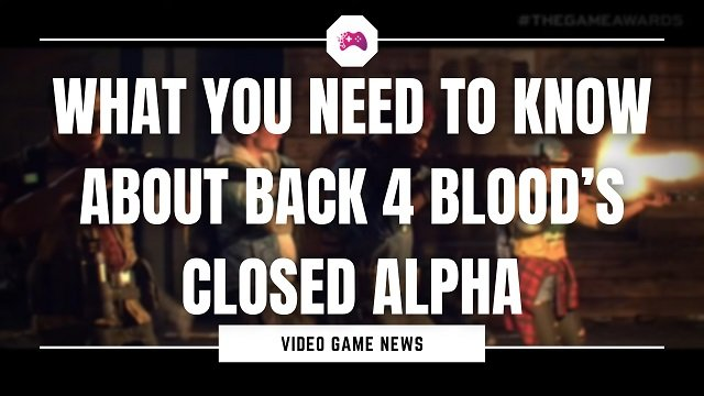 What You Need To Know About Back 4 Blood's Closed Alpha