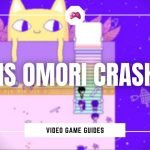 Why Is Omori Crashing