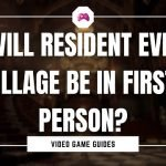 Will Resident Evil Village Be In First-Person