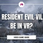 Will Resident Evil Village Be In VR