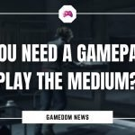 Do You Need A Gamepad To Play The Medium