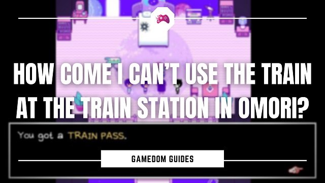 How Come I Can't Use The Train At The Train Station In Omori