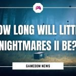 How Long Will Little Nightmares II Be