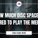 How Much Disc Space Is Required To Play The Medium
