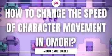 How To Change The Speed Of Character Movement In Omori