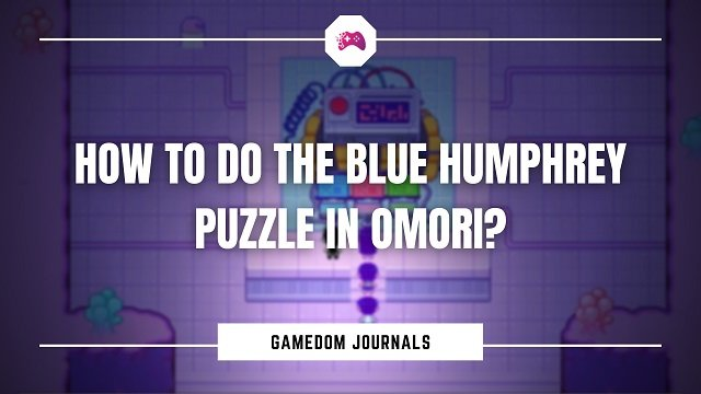How To Do The Blue Humphrey Puzzle In Omori?