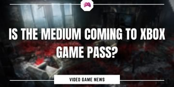 Is The Medium Coming To Xbox Game Pass