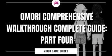Omori Comprehensive Walkthrough Complete Guide Part Four