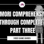 Omori Comprehensive Walkthrough Complete Guide Part Three