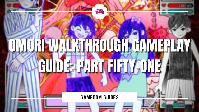 Omori Walkthrough Gameplay Guide Part Fifty-One