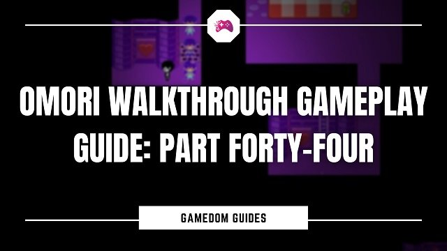 Omori Walkthrough Gameplay Guide Part Forty-Four