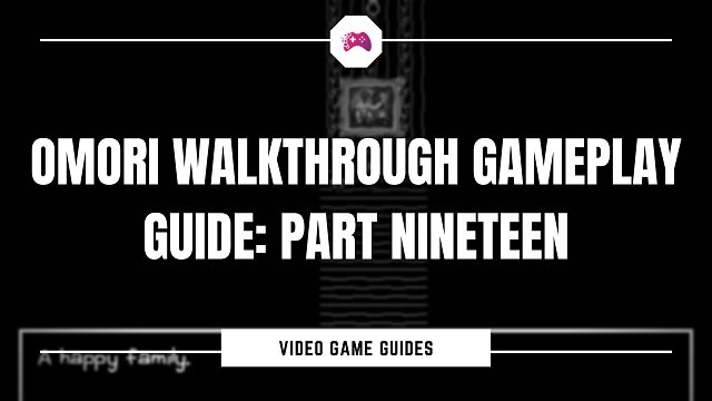 Omori Walkthrough Gameplay Guide Part Nineteen