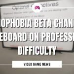 Phasmophobia Beta Change The Whiteboard On Professional Difficulty