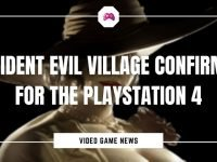 Resident Evil Village Confirmed For The PlayStation 4