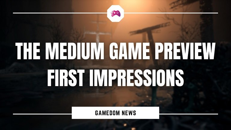 The Medium Game Preview First Impressions