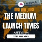 The Medium Launch Times