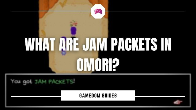 What Are Jam Packets In Omori
