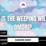 Where Is The Weeping Willow In Omori