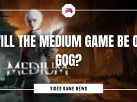 Will The Medium Game Be On GOG