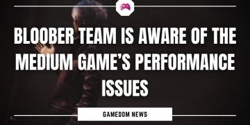 Bloober Team Is Aware Of The Medium Game's Performance Issues