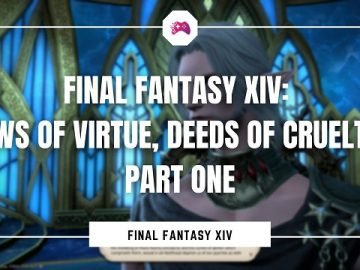 Final Fantasy XIV Vows of Virtue, Deeds Of Cruelty - Part One