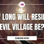 How Long Will Resident Evil Village Be