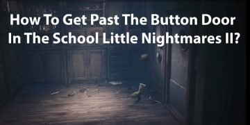 How To Get Past The Button Door In The School Little Nightmares II Video Guide