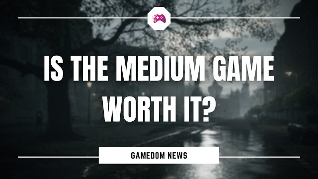 Is The Medium Game Worth It