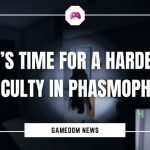 It's Time For A Harder Difficulty In Phasmophobia