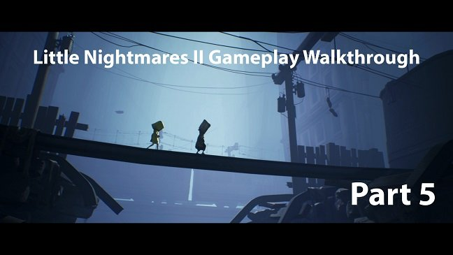 Little Nightmares II Gameplay Walkthrough Part Five - No Commentary small