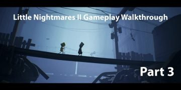 Little Nightmares II Gameplay Walkthrough Part Three - No Commentary - small