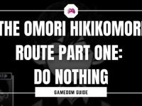 The Omori Hikikomori Route Part One Do Nothing