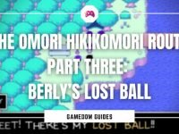 The Omori Hikikomori Route Part Three Berly's Lost Ball