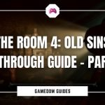 The Room 4 Old Sins Walkthrough Guide - Part One