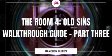 The Room 4 Old Sins Walkthrough Guide - Part Three