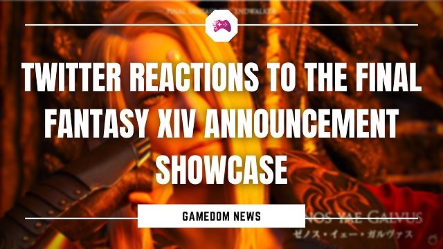 Twitter Reactions To The Final Fantasy XIV Announcement Showcase
