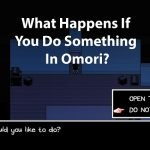 What Happens If You Do Something In Omori