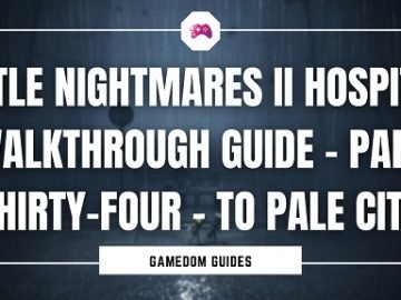Little Nightmares 2 Walkthrough Game Guide - To Pale City