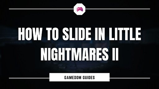Little Nightmares 2 How To Slide