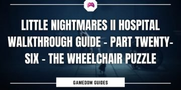 Little Nightmares II Hospital Walkthrough Guide – Part 26 – The Wheelchair Puzzle