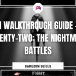 Omori Walkthrough Guide – Part Seventy-Two The Nightmare Battles