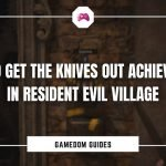 How To Get The Knives Out Achievement In Resident Evil Village