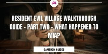Resident Evil Village Walkthrough Guide – Part Two - What Happened To Mia
