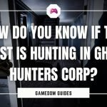 How Do You Know If The Ghost Is Hunting In Ghost Hunters Corp