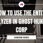 How To Use The Entity Analyzer In Ghost Hunters Corp