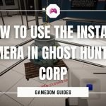 How To Use The Instant Camera In Ghost Hunters Corp