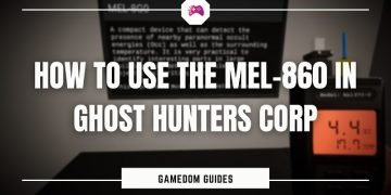 How To Use The MEL-860 In Ghost Hunters Corp